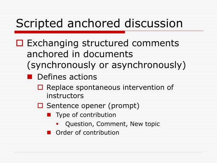 Scripted anchored discussion