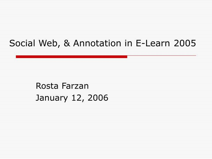 Social web annotation in e learn 2005