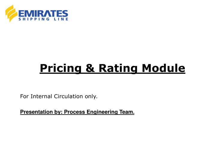 Pricing rating module