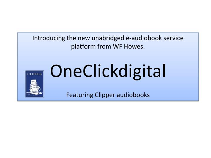 Introducing the new unabridged e-audiobook service platform from WF Howes.