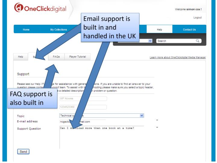 Email support is built in and handled in the UK