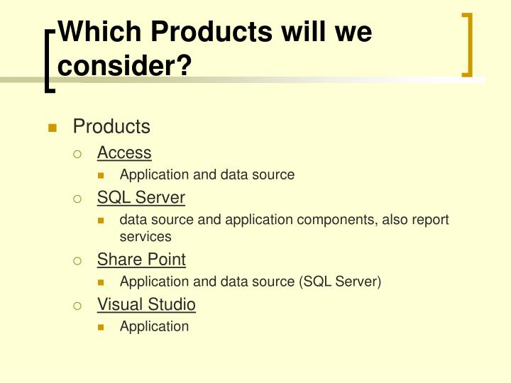 Which Products will we consider?