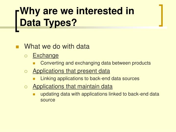 Why are we interested in data types