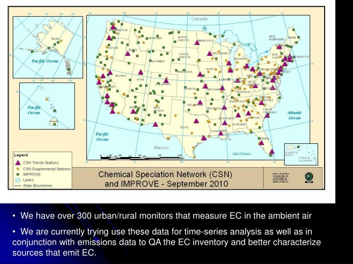 We have over 300 urban/rural monitors that measure EC in the ambient air