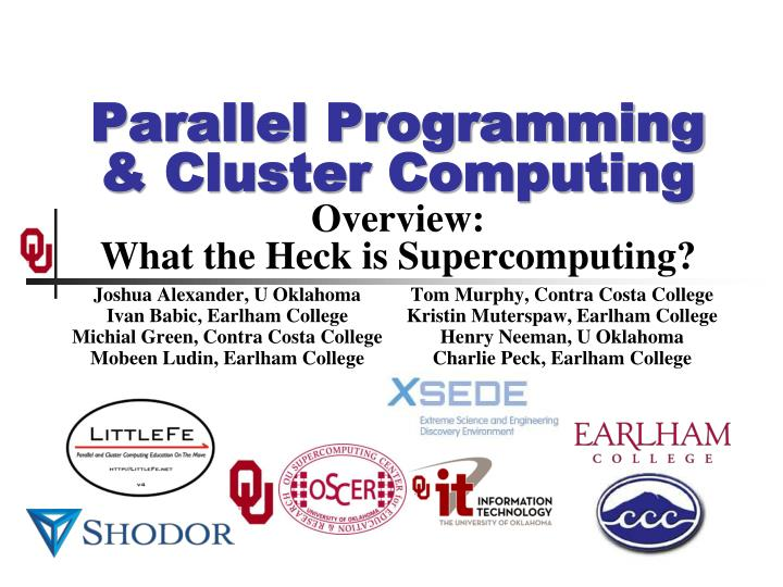 Parallel programming cluster computing overview what the heck is supercomputing