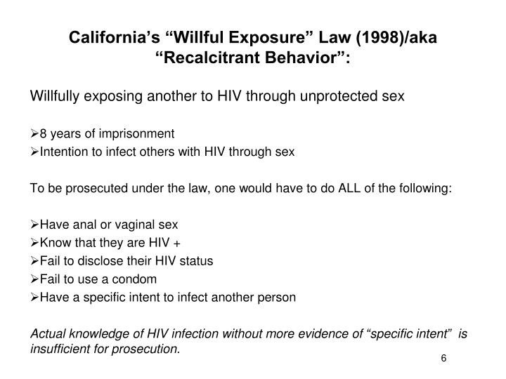 "California's ""Willful Exposure"" Law (1998)/aka ""Recalcitrant Behavior"":"