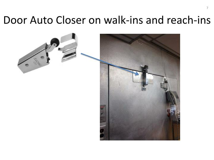 Door Auto Closer on walk-ins and reach-ins