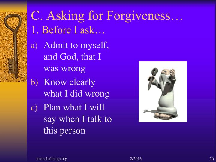 C. Asking for Forgiveness…