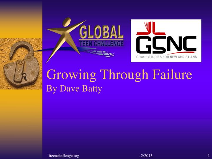 Growing through failure by dave batty