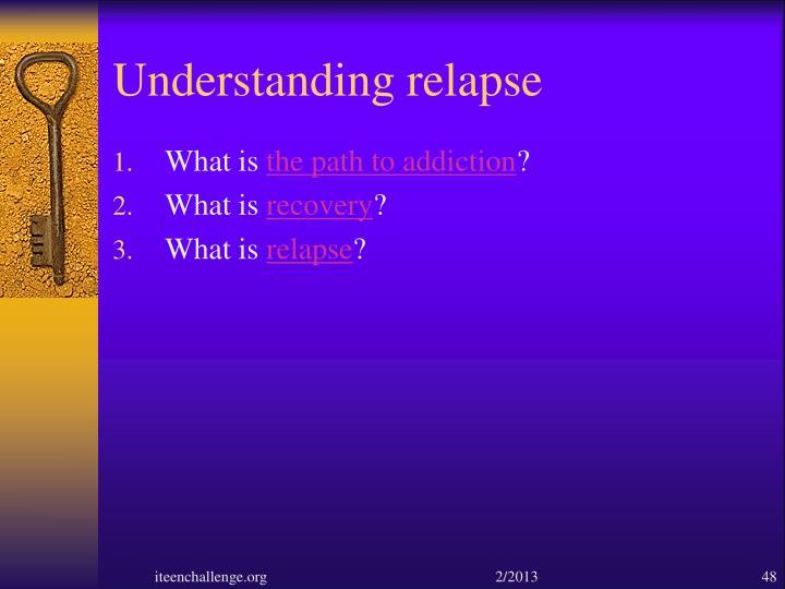 Understanding relapse