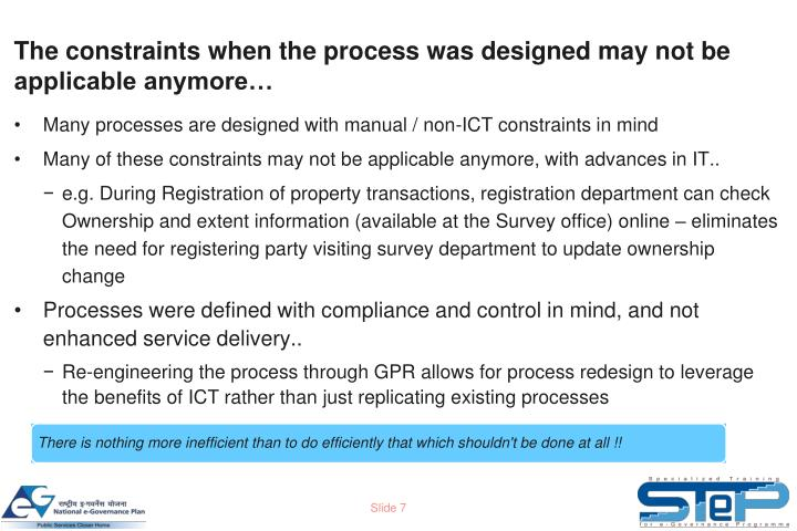 The constraints when the process was designed may not be applicable anymore…