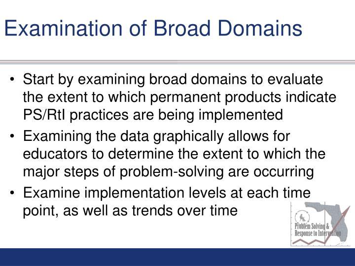 Examination of Broad Domains