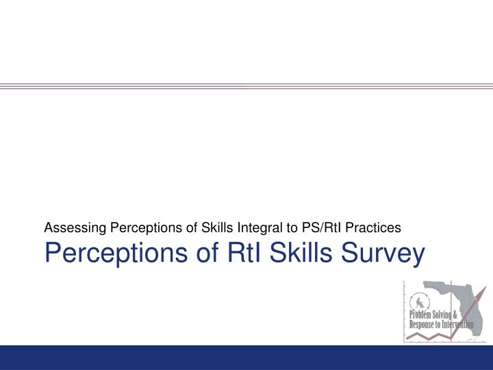 Assessing Perceptions of Skills Integral to PS/RtI Practices