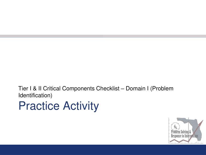 Tier I & II Critical Components Checklist – Domain I (Problem Identification)