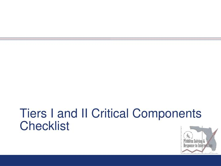 Tiers I and II Critical Components Checklist