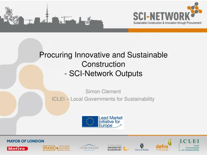 Procuring innovative and sustainable construction sci network outputs