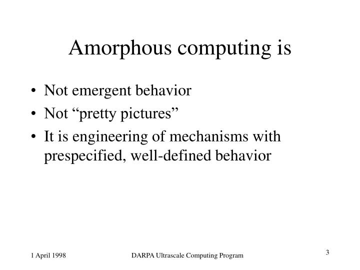 Amorphous computing is
