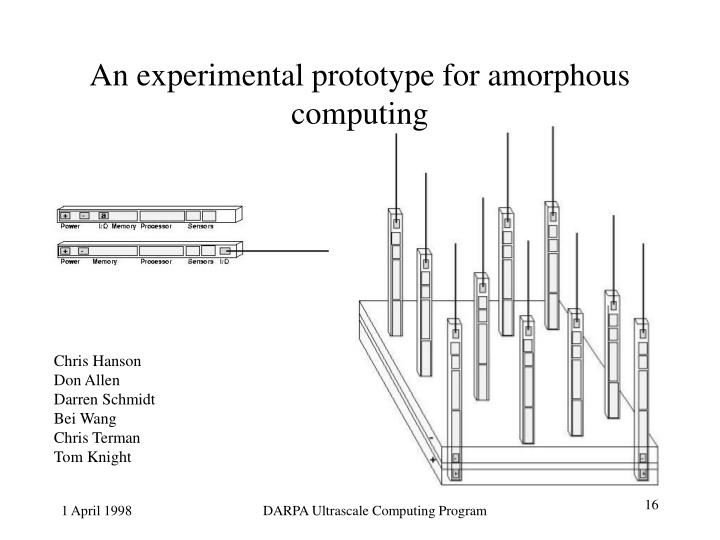 An experimental prototype for amorphous computing