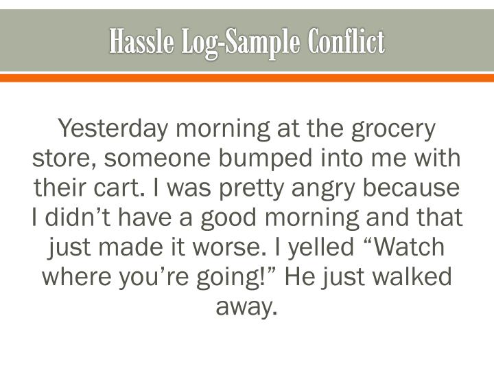Hassle Log-Sample Conflict