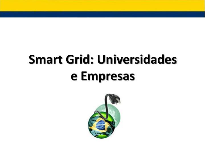 Smart Grid: Universidades e Empresas