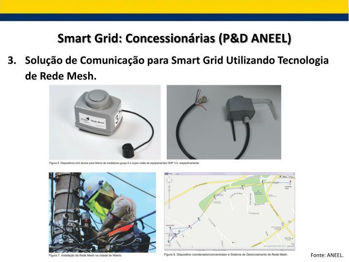Smart Grid: Concessionárias (P&D ANEEL)