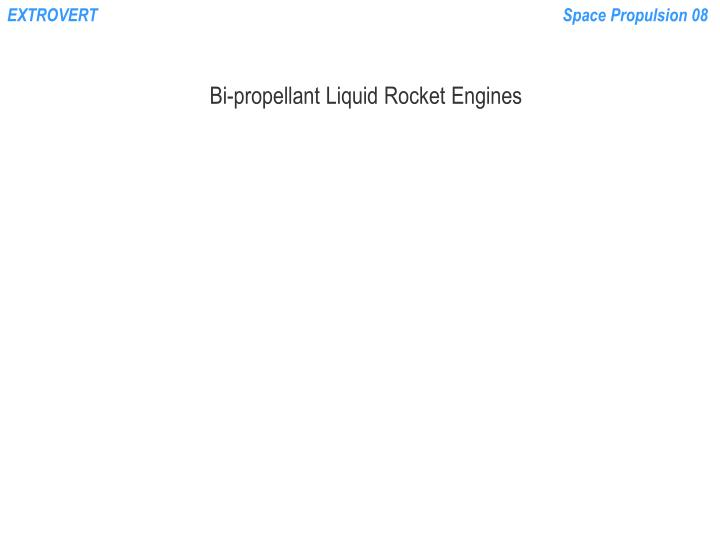 Bi propellant liquid rocket engines