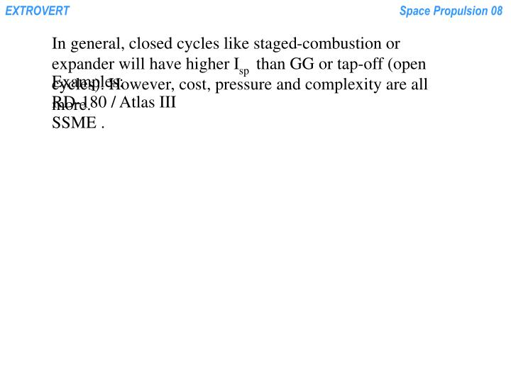 In general, closed cycles like staged-combustion or expander will have higher I