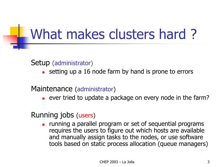 What makes clusters hard
