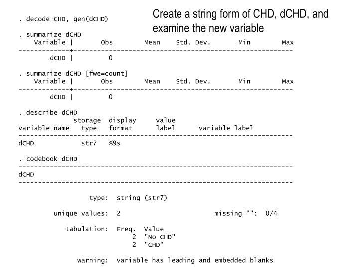 Create a string form of CHD, dCHD, and