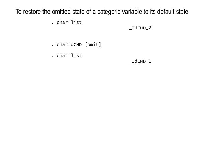 To restore the omitted state of a categoric variable to its default state