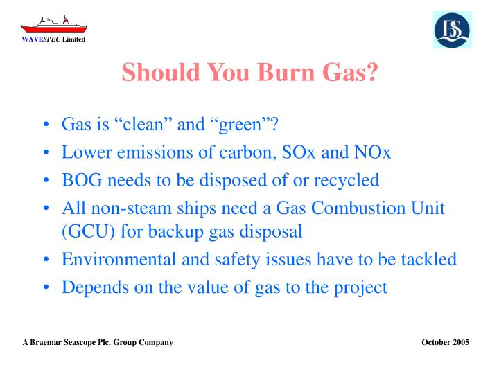 Should You Burn Gas?
