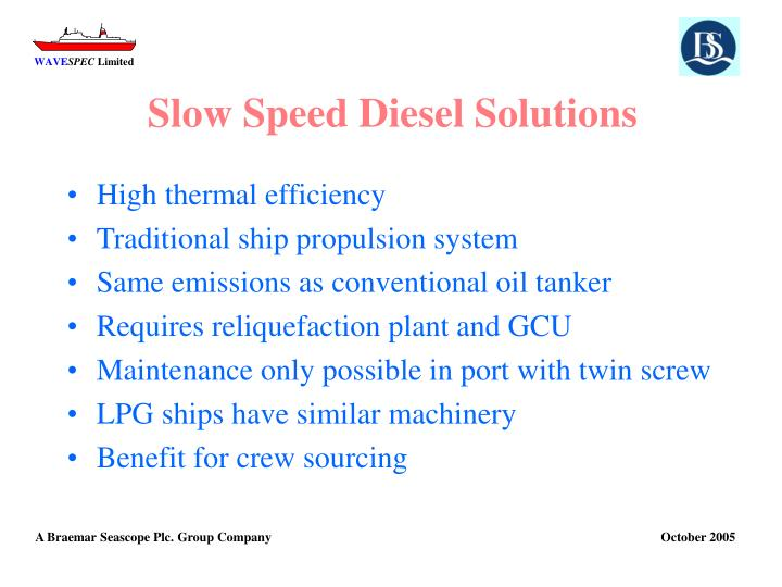 Slow Speed Diesel Solutions