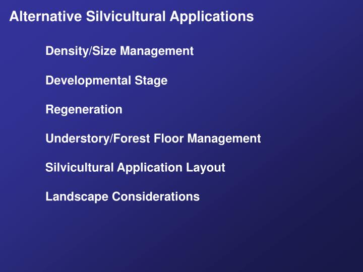 Alternative Silvicultural Applications