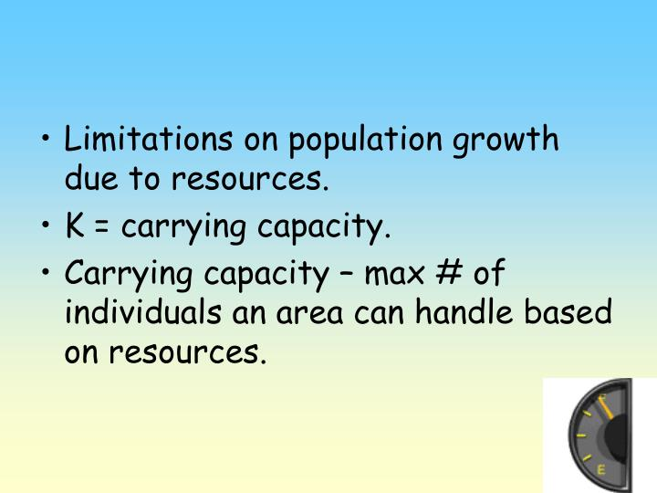 Limitations on population growth due to resources.