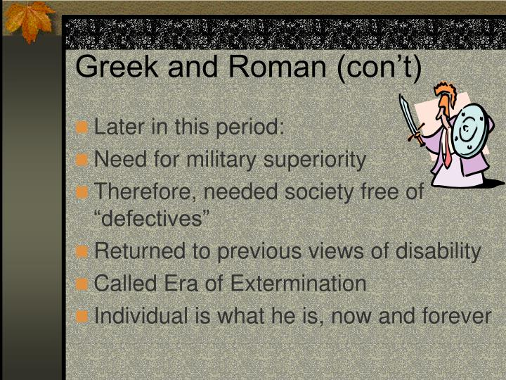 Greek and Roman (con't)