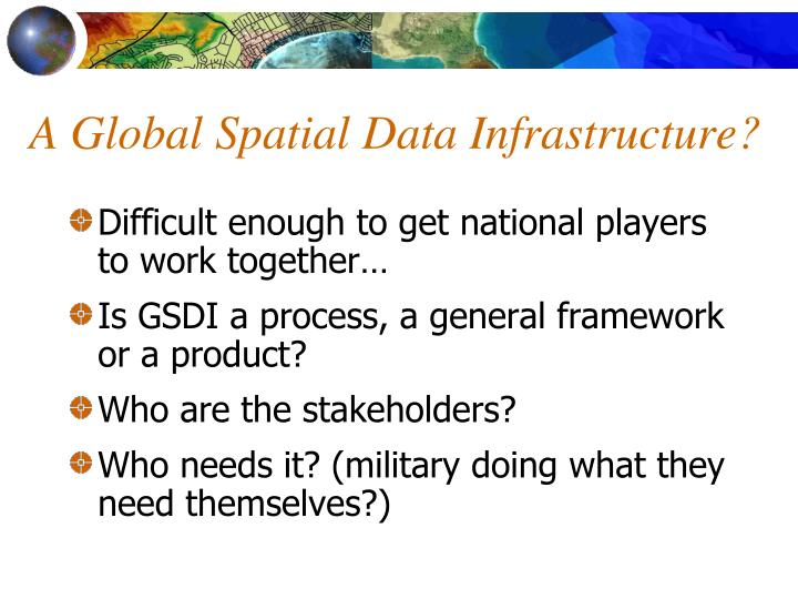 A Global Spatial Data Infrastructure?