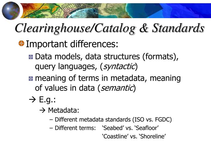 Clearinghouse/Catalog & Standards
