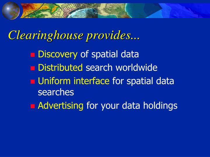 Clearinghouse provides...