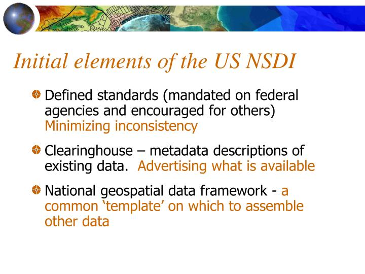 Initial elements of the US NSDI