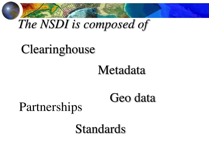 The NSDI is composed of