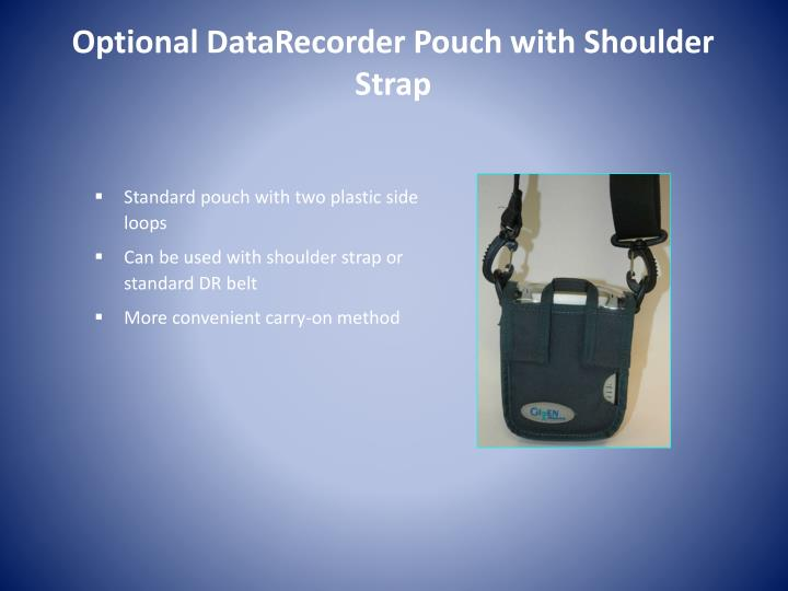 Optional DataRecorder Pouch with Shoulder Strap