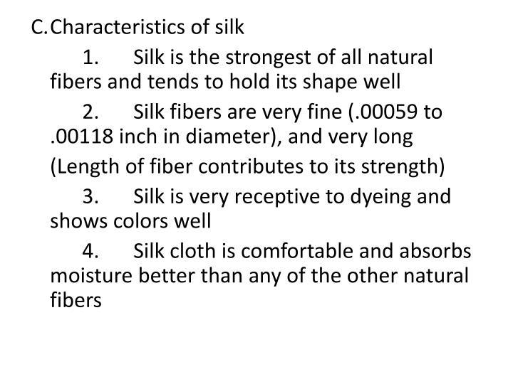 C.Characteristics of silk