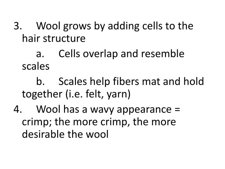 3.Wool grows by adding cells to the hair structure