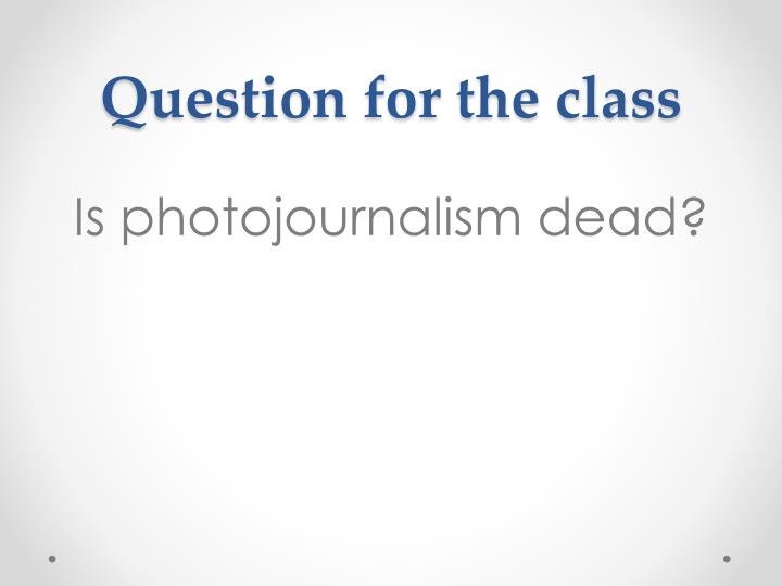 Question for the class