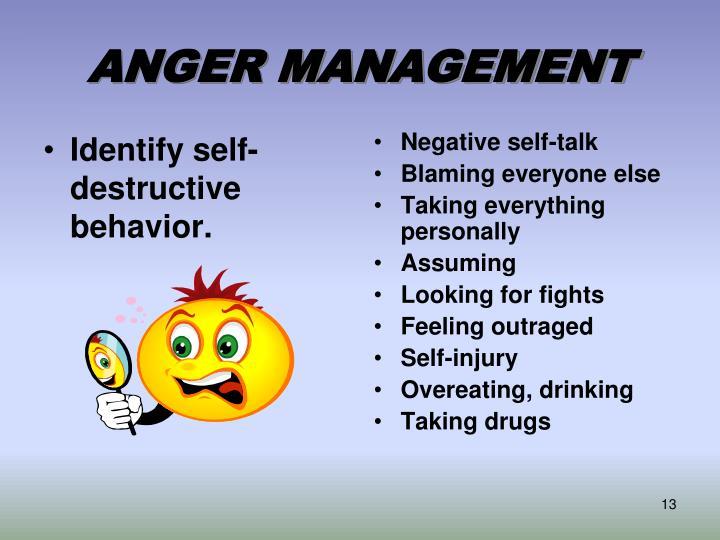 Identify self-destructive behavior.