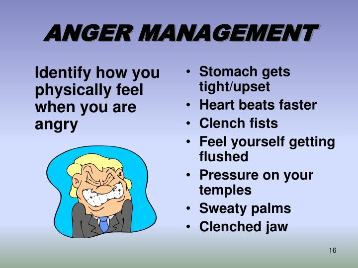 Identify how you physically feel when you are angry