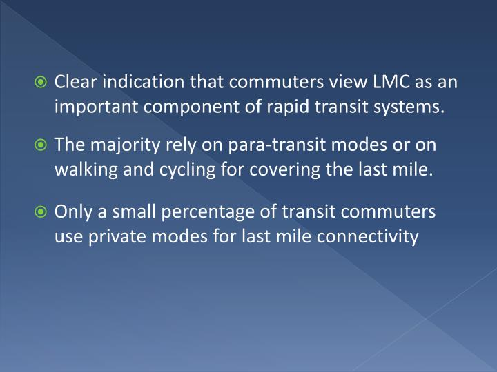 Clear indication that commuters view LMC as an important component of rapid transit systems.