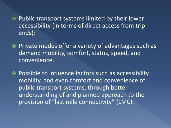 Public transport systems limited by their lower accessibility (in terms of direct access from trip ends);
