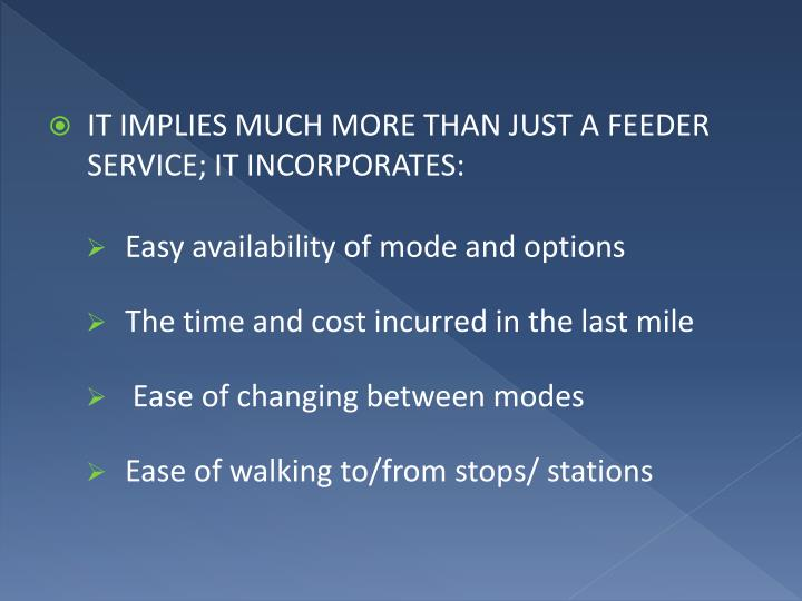 It implies much more than just A FEEDER SERVICE; it incorporates: