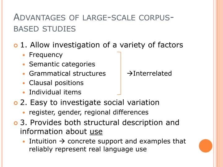 Advantages of large-scale corpus-based studies